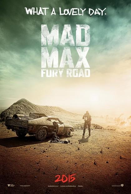 """Первый постер Безумного Макса на котором виднеется надпись: """"Какой прекрасный день"""""""